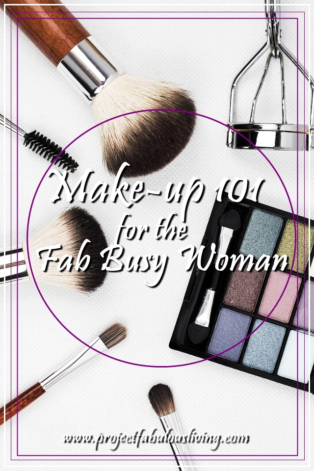 Make-up 101 for the Fab Busy Woman